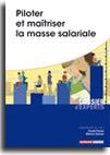 Piloter et maîtriser la masse salariale -  N° 524 (01/07/2017)