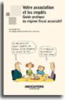 Votre association et les impôts : guide pratique du régime fiscal associatif -  N° 7 (01/02/2018)