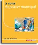 Le guide du policier municipal -  N° 329 (01/02/2019)