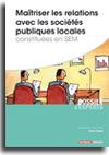 Maîtriser les relations avec les sociétés publiques locales constituées en SEM  -  N° 218 (01/10/2016)