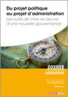 Du projet politique au projet d'administration - Les outils de mise en ½uvre d'une nouvelle gouvernance -  N° 556 (01/09/2020)