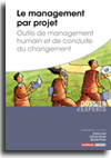 Le management par projet - Outils de management humain et de conduite du changement -  N° 633 (01/10/2019)