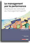 Le management par la performance - Appliquer les concepts du management sportif -  N° 642 (01/09/2018)