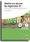 Mettre en oeuvre les Agendas 21 - Outils de développement durable  -  N° 644 (31/01/2017)