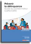 Prévenir la délinquance : guide du coordonnateur CLSPD/CISPD  -  N° 668 (01/03/2016)