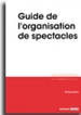 Guide de l'organisation de spectacles