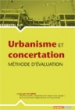 Urbanisme et concertation - M�thode d'�valuation