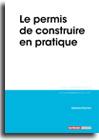 Le permis de construire en pratique -  N° 289 (01/01/2019)