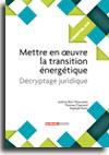 Mettre en oeuvre la transition énergétique - Décryptage juridique -  N° 306 (01/09/2016)