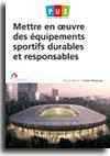 Mettre en oeuvre des équipements sportifs durables et responsables -  N° 88 (01/02/2017)