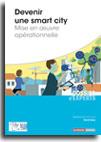 Devenir une smart city : mise en oeuvre opérationnelle -  N° 819 (01/06/2017)