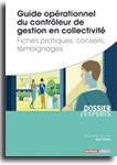 Guide opérationnel du contrôleur de gestion en collectivité - Fiches pratiques, conseils, témoignages -  N° 822 (01/10/2017)