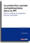 La protection sociale complémentaire dans la FPT - De son origine à sa gestion par les mutuelles -  N° 318 (01/11/2017)