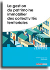 La gestion du patrimoine immobilier des collectivités territoriales -  N° 825 (01/11/2017)