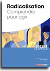 Radicalisation - Comprendre pour agir -  N° 836 (01/10/2018)