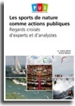 Les sports de nature comme actions publiques - Regards croisés d'experts et d'analystes