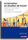 La formation en situation de travail - Agents, managers et systèmes au coeur du dispositif -  N° 850 (01/08/2019)