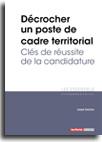 Décrocher un poste de cadre territorial - Clés de réussite de la candidature -  N° 341 (01/12/2019)