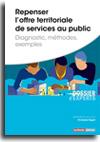 Repenser l'offre territoriale de services au public - Diagnostic, méthodes, exemples  -  N° 859 (01/12/2019)