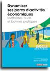 Dynamiser ses parcs d'activités économiques - Méthodes, outils et bonnes pratiques -  N° 861 (01/01/2020)