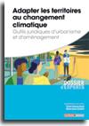 Adapter les territoires au changement climatique - Outils juridiques d'urbanisme et d'aménagement          -  N° 862 (01/02/2020)