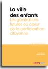 La ville des enfants - Les générations futures au coeur de la participation citoyenne -  N° 342 (01/01/2020)