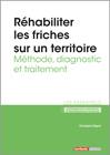 Réhabiliter les friches sur un territoire - Méthode, diagnostic et traitement -  N° 353 (01/10/2020)