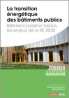 La transition énergétique des bâtiments publics - Bâtiment passif et bepos, les enjeux de la RE 2020 -  N° 871 (01/11/2020)