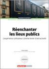 Réenchanter les lieux publics - L'expérience utilisateur comme levier d'attractivité -  N° 878 (01/12/2020)
