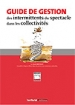 Guide de gestion des intermittents du spectacle dans les collectivit�s